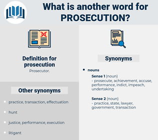 prosecution, synonym prosecution, another word for prosecution, words like prosecution, thesaurus prosecution