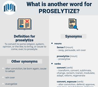 proselytize, synonym proselytize, another word for proselytize, words like proselytize, thesaurus proselytize