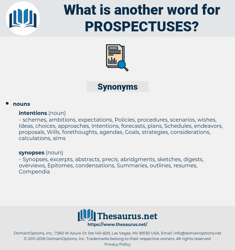 Prospectuses, synonym Prospectuses, another word for Prospectuses, words like Prospectuses, thesaurus Prospectuses