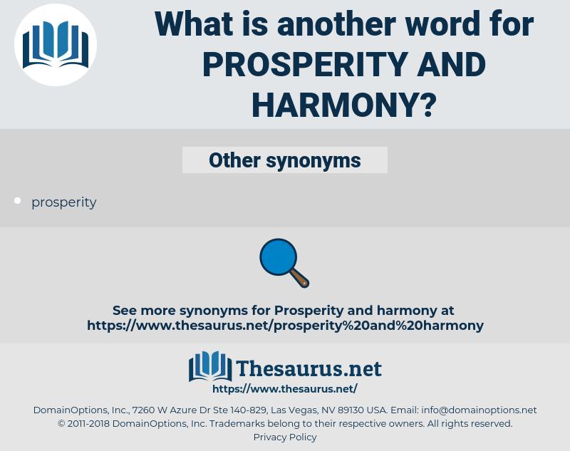 prosperity and harmony, synonym prosperity and harmony, another word for prosperity and harmony, words like prosperity and harmony, thesaurus prosperity and harmony