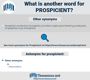 prospicient, synonym prospicient, another word for prospicient, words like prospicient, thesaurus prospicient