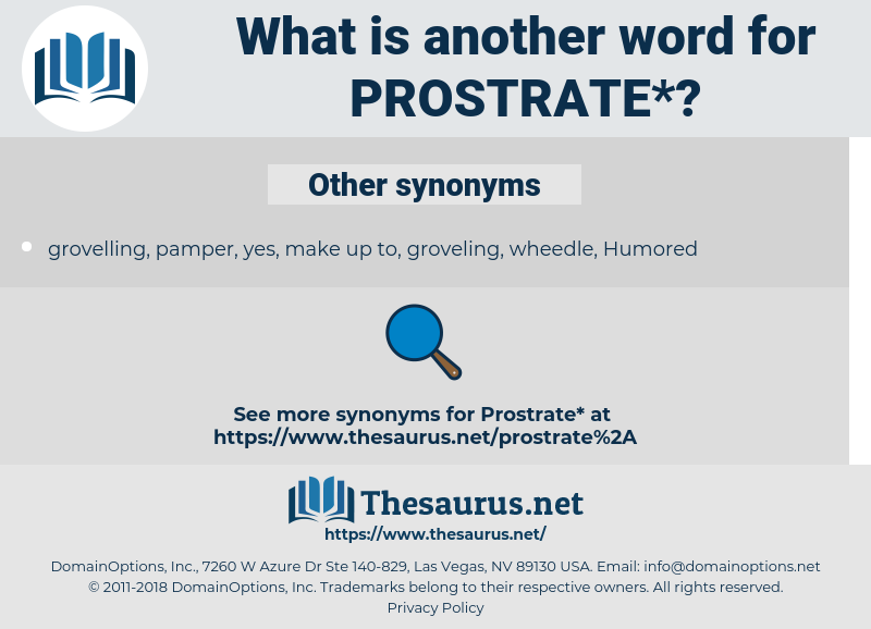 prostrate, synonym prostrate, another word for prostrate, words like prostrate, thesaurus prostrate