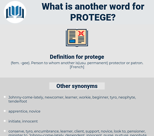 protege, synonym protege, another word for protege, words like protege, thesaurus protege