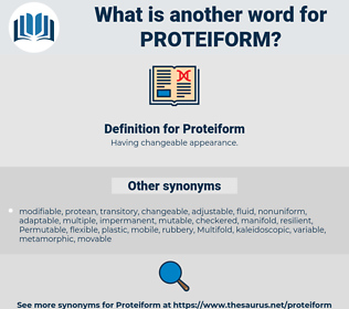 Proteiform, synonym Proteiform, another word for Proteiform, words like Proteiform, thesaurus Proteiform