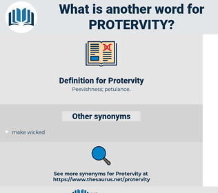 Protervity, synonym Protervity, another word for Protervity, words like Protervity, thesaurus Protervity