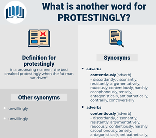 protestingly, synonym protestingly, another word for protestingly, words like protestingly, thesaurus protestingly