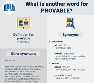 provable, synonym provable, another word for provable, words like provable, thesaurus provable