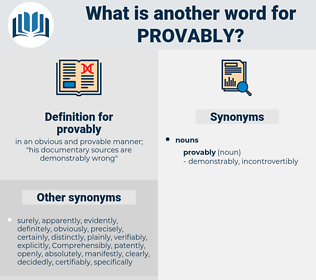 provably, synonym provably, another word for provably, words like provably, thesaurus provably