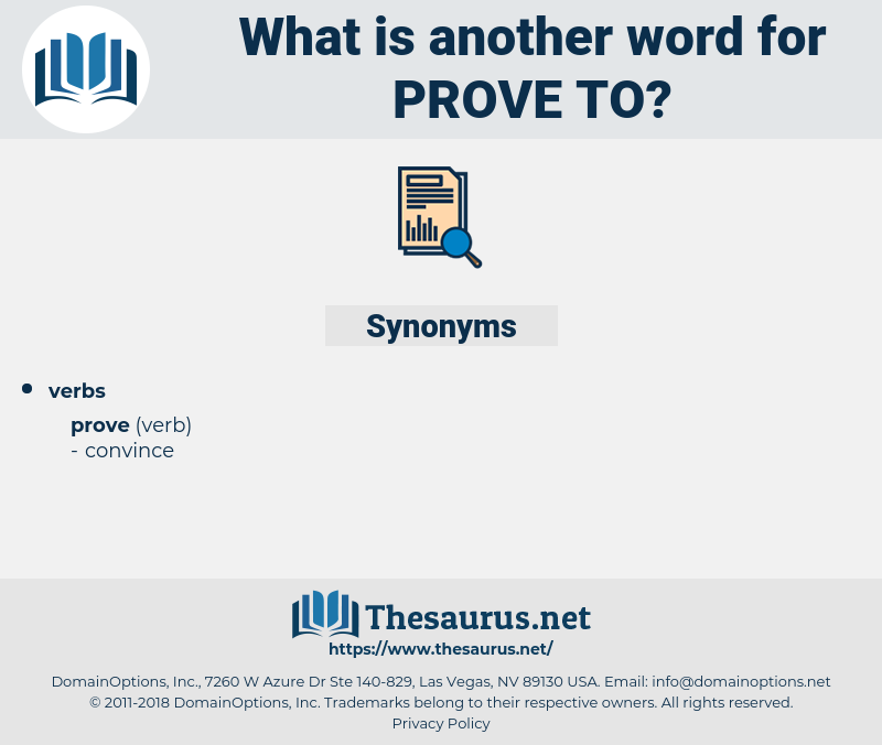 prove to, synonym prove to, another word for prove to, words like prove to, thesaurus prove to
