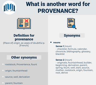 provenance, synonym provenance, another word for provenance, words like provenance, thesaurus provenance