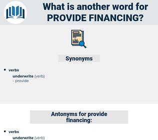 provide financing, synonym provide financing, another word for provide financing, words like provide financing, thesaurus provide financing