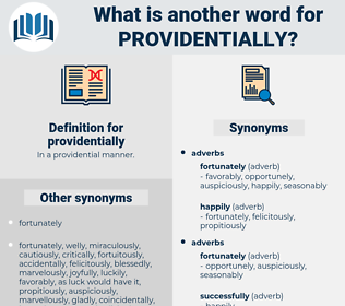 providentially, synonym providentially, another word for providentially, words like providentially, thesaurus providentially