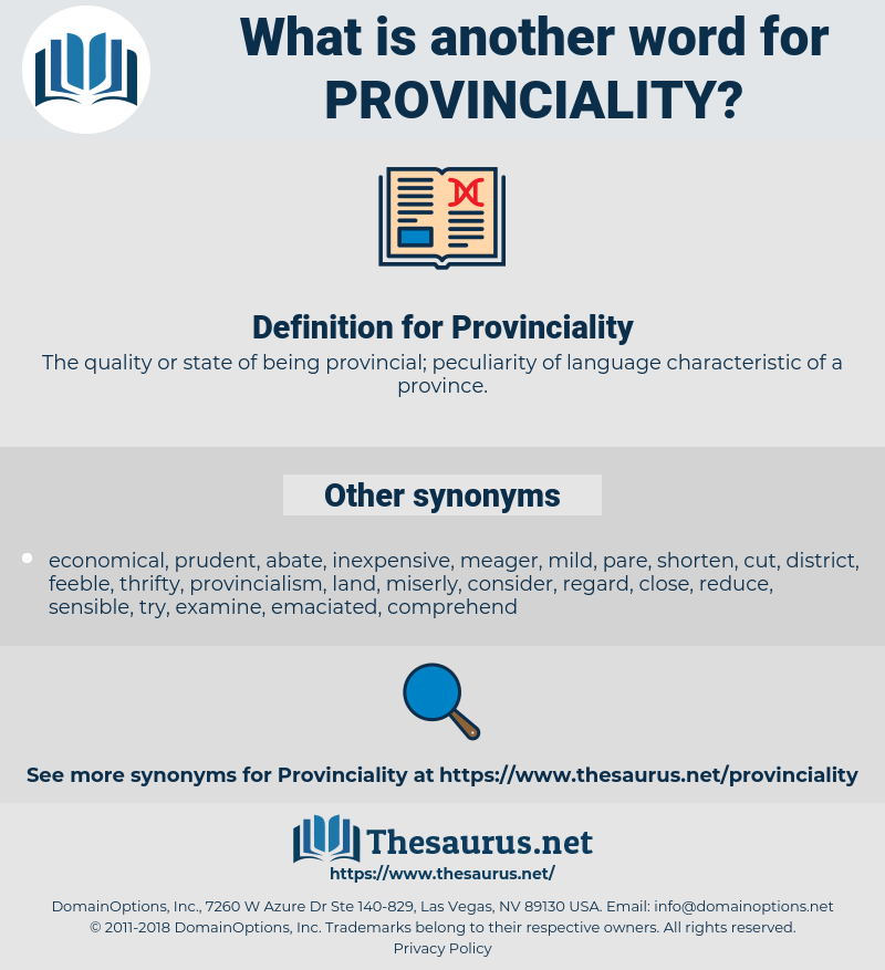 Provinciality, synonym Provinciality, another word for Provinciality, words like Provinciality, thesaurus Provinciality