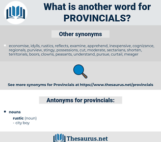 provincials, synonym provincials, another word for provincials, words like provincials, thesaurus provincials