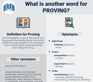 Proving, synonym Proving, another word for Proving, words like Proving, thesaurus Proving