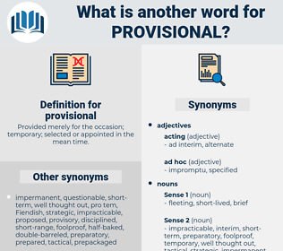 provisional, synonym provisional, another word for provisional, words like provisional, thesaurus provisional