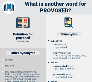 provoked, synonym provoked, another word for provoked, words like provoked, thesaurus provoked