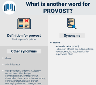 provost, synonym provost, another word for provost, words like provost, thesaurus provost
