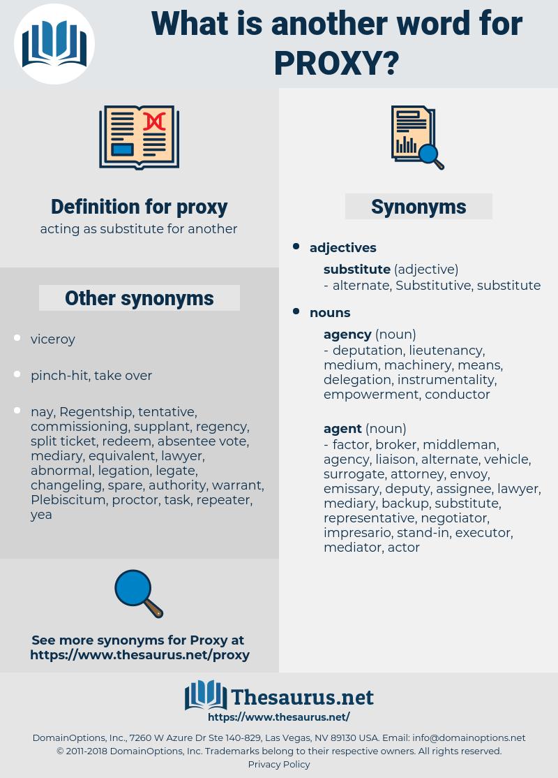 proxy, synonym proxy, another word for proxy, words like proxy, thesaurus proxy