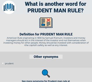 PRUDENT MAN RULE, synonym PRUDENT MAN RULE, another word for PRUDENT MAN RULE, words like PRUDENT MAN RULE, thesaurus PRUDENT MAN RULE