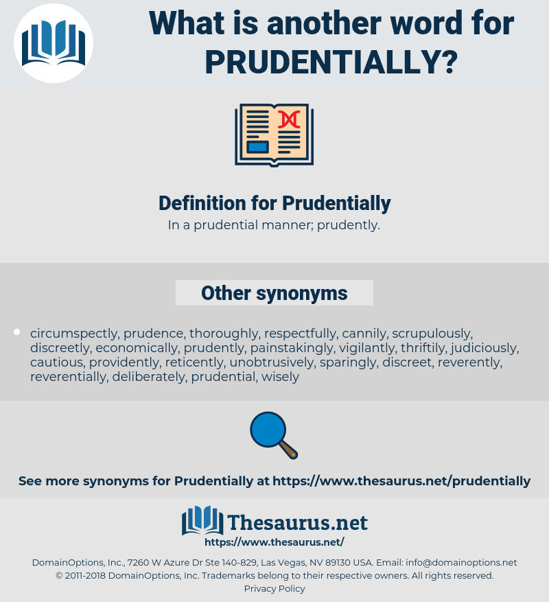 Prudentially, synonym Prudentially, another word for Prudentially, words like Prudentially, thesaurus Prudentially