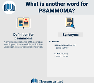 psammoma, synonym psammoma, another word for psammoma, words like psammoma, thesaurus psammoma