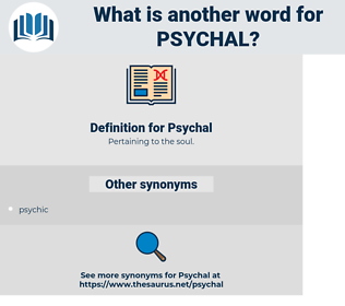 Psychal, synonym Psychal, another word for Psychal, words like Psychal, thesaurus Psychal
