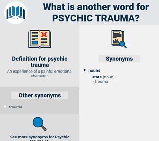 psychic trauma, synonym psychic trauma, another word for psychic trauma, words like psychic trauma, thesaurus psychic trauma