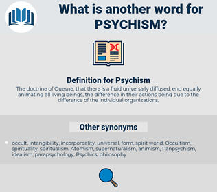 Psychism, synonym Psychism, another word for Psychism, words like Psychism, thesaurus Psychism