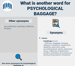 psychological baggage, synonym psychological baggage, another word for psychological baggage, words like psychological baggage, thesaurus psychological baggage