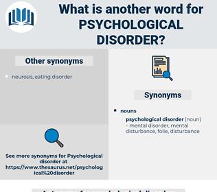 psychological disorder, synonym psychological disorder, another word for psychological disorder, words like psychological disorder, thesaurus psychological disorder