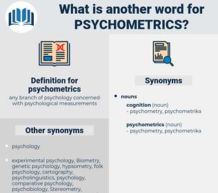 psychometrics, synonym psychometrics, another word for psychometrics, words like psychometrics, thesaurus psychometrics