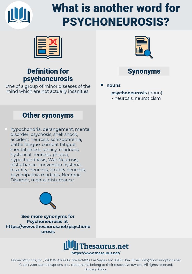 psychoneurosis, synonym psychoneurosis, another word for psychoneurosis, words like psychoneurosis, thesaurus psychoneurosis