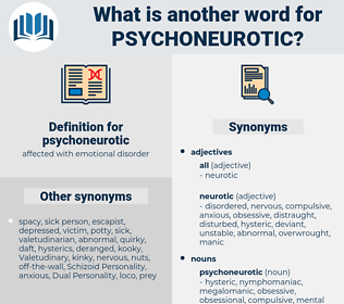 psychoneurotic, synonym psychoneurotic, another word for psychoneurotic, words like psychoneurotic, thesaurus psychoneurotic