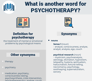 psychotherapy, synonym psychotherapy, another word for psychotherapy, words like psychotherapy, thesaurus psychotherapy