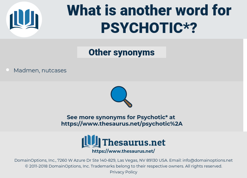 psychotic, synonym psychotic, another word for psychotic, words like psychotic, thesaurus psychotic