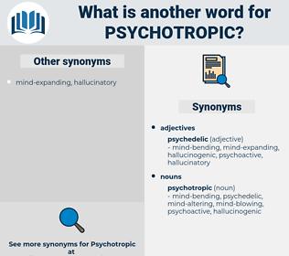 psychotropic, synonym psychotropic, another word for psychotropic, words like psychotropic, thesaurus psychotropic