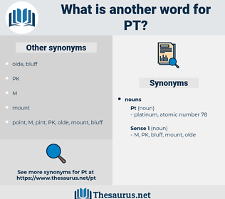pt, synonym pt, another word for pt, words like pt, thesaurus pt