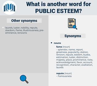 public esteem, synonym public esteem, another word for public esteem, words like public esteem, thesaurus public esteem