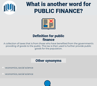 public finance, synonym public finance, another word for public finance, words like public finance, thesaurus public finance
