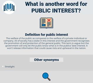 public interest, synonym public interest, another word for public interest, words like public interest, thesaurus public interest