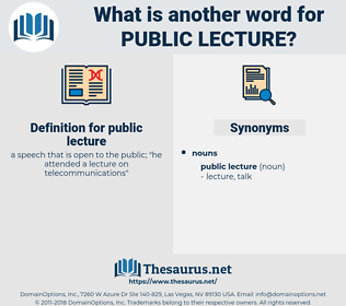 public lecture, synonym public lecture, another word for public lecture, words like public lecture, thesaurus public lecture