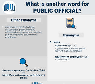 public official, synonym public official, another word for public official, words like public official, thesaurus public official