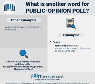 public opinion poll, synonym public opinion poll, another word for public opinion poll, words like public opinion poll, thesaurus public opinion poll