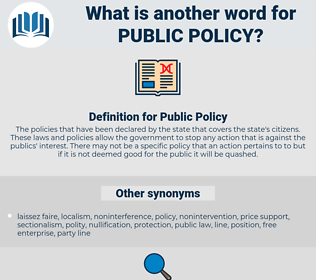 Public Policy, synonym Public Policy, another word for Public Policy, words like Public Policy, thesaurus Public Policy
