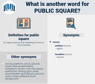 public square, synonym public square, another word for public square, words like public square, thesaurus public square