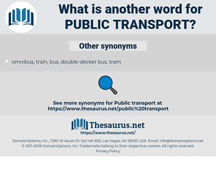 Synonyms for PUBLIC TRANSPORT - Thesaurus net