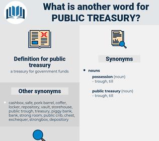 public treasury, synonym public treasury, another word for public treasury, words like public treasury, thesaurus public treasury