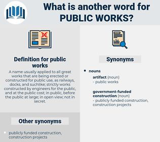 public works, synonym public works, another word for public works, words like public works, thesaurus public works