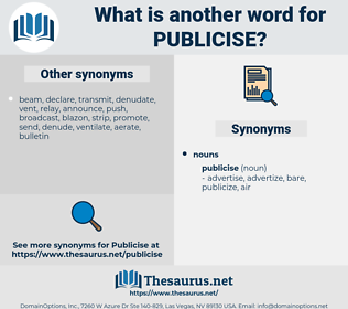 publicise, synonym publicise, another word for publicise, words like publicise, thesaurus publicise